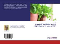 Bookcover of Prophetic Medicine and its Significance in Modern Life