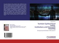 Bookcover of Tunisian Cyclical Fiscal Policy,Institutions and Economic Volatility