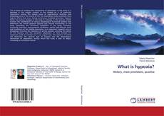 Copertina di What is hypoxia?
