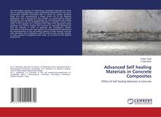 Bookcover of Advanced Self healing Materials in Concrete Composites