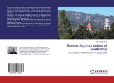 Bookcover of Thomas Aquinas notion of Leadership