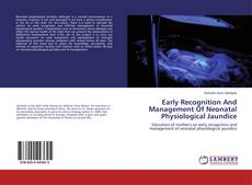 Bookcover of Early Recognition And Management Of Neonatal Physiological Jaundice
