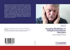 Bookcover of Imaging Modalities In Temporomandibular Disorders