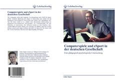 Borítókép a  Computerspiele und eSport in der deutschen Gesellschaft - hoz