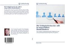 Couverture de Die Erfolgskriterien der AfD in ausgewählten Bundesländern