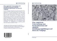 Capa do livro de Eine empirische Untersuchung zum Kochsalzkonsum und mögliche Handlungsempfehlungen auf Basis des Nudgings
