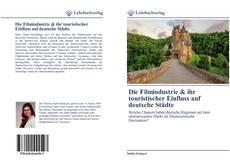 Buchcover von Die Filmindustrie & ihr touristischer Einfluss auf deutsche Städte