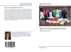 Bookcover of Spiele im Geographieunterricht