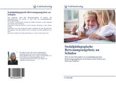Copertina di Sozialpädagogische Betreuungsangebote an Schulen