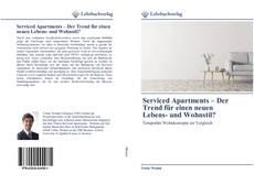 Bookcover of Serviced Apartments – Der Trend für einen neuen Lebens- und Wohnstil?
