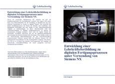Bookcover of Entwicklung einer Lehrkräftefortbildung zu digitalen Fertigungsprozessen unter Verwendung von Siemens NX