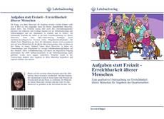 Buchcover von Aufgaben statt Freizeit - Erreichbarkeit älterer Menschen