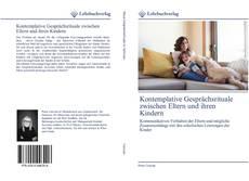 Copertina di Kontemplative Gesprächsrituale zwischen Eltern und ihren Kindern