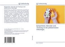 Körperliche Aktivität und Training in der pädiatrischen Onkologie的封面