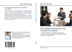Betriebliche Partizipation und mentale Gesundheit kitap kapağı