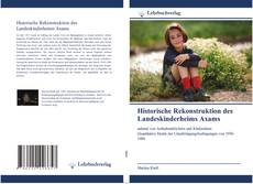 Bookcover of Historische Rekonstruktion des Landeskinderheims Axams
