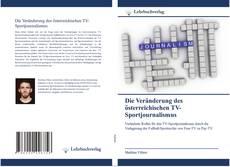 Couverture de Die Veränderung des österreichischen TV-Sportjournalismus