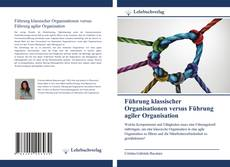 Bookcover of Führung klassischer Organisationen versus Führung agiler Organisation