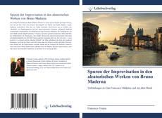 Bookcover of Spuren der Improvisation in den aleatorischen Werken von Bruno Maderna