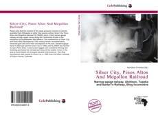 Bookcover of Silver City, Pinos Altos And Mogollon Railroad