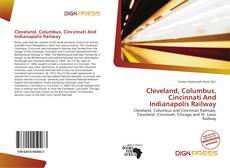 Bookcover of Cleveland, Columbus, Cincinnati And Indianapolis Railway