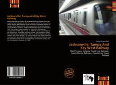 Buchcover von Jacksonville, Tampa And Key West Railway
