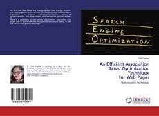Bookcover of An Efficient Association Based Optimization Techniquefor Web Pages