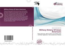 Bookcover of Military History Of Asian Americans