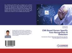 Bookcover of CNN Based Person Specific Face Recognition & Detection