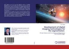 Bookcover of Development of digital imaging technologies for the segmentation