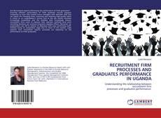 Couverture de RECRUITMENT FIRM PROCESSES AND GRADUATES PERFORMANCE IN UGANDA