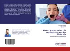 Recent Advancements in Aesthetic Restorative Materials kitap kapağı