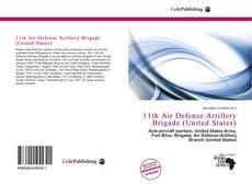 Bookcover of 11th Air Defense Artillery Brigade (United States)