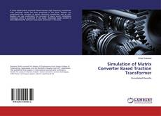 Copertina di Simulation of Matrix Converter Based Traction Transformer
