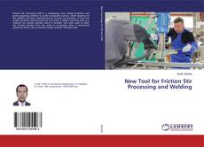 Bookcover of New Tool for Friction Stir Processing and Welding