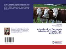 Bookcover of A Handbook on Therapeutic Induction of Estrus in Post-partum Cattle