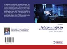 Borítókép a  Performance related pay and employees motivation - hoz