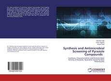 Couverture de Synthesis and Antimicrobial Screening of Pyrazole Compounds