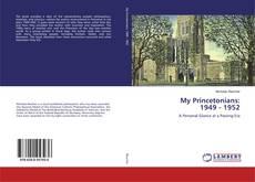 Portada del libro de My Princetonians: 1949 - 1952