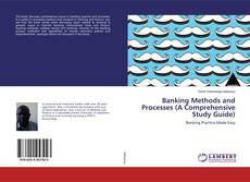 Bookcover of Banking Methods and Processes (A Comprehensive Study Guide)