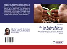 Bookcover of Closing the Loop between Agriculture and Health