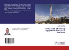Copertina di Simulation of drilling equipment structural elements