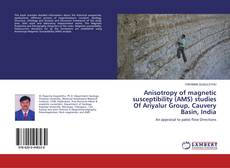 Bookcover of Anisotropy of magnetic susceptibility (AMS) studies Of Ariyalur Group, Cauvery Basin, India