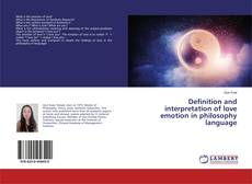 Bookcover of Definition and interpretation of love emotion in philosophy language
