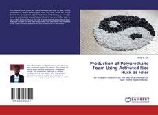 Copertina di Production of Polyurethane Foam Using Activated Rice Husk as Filler