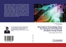 Bookcover of Biomedical Knowledge Base for Genomic & Proteomic Analysis Using Graph
