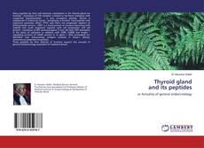 Bookcover of Thyroid gland and its peptides