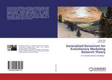 Bookcover of Generalized Darwinism for Evolutionary Marketing Research Theory