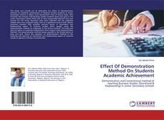 Portada del libro de Effect Of Demonstration Method On Students Academic Achievement
