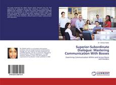 Bookcover of Superior-Subordinate Dialogue: Mastering Communication With Bosses